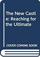 The new castle;: Reaching for the ultimate B001GD7IJG Book Cover