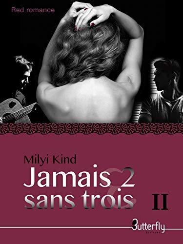 JAMAIS 2 SANS TROIS: TOME 2