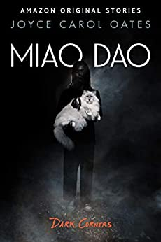 Miao Dao (Dark Corners collection) by [Joyce Carol Oates]