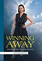 Winning Away: Memoir by Ana Klepova