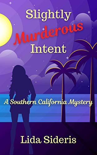 Slightly Murderous Intent: A Southern California Mystery by [Lida Sideris]