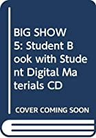 BIG SHOW 5: Student Book with Student Digital Materials CD