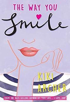 The Way You Smile by [Kiki Archer]