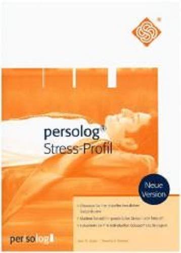 persolog Stress-Profil: Geben Sie Ihrem Stress eine Chance - Analysieren Sie Ihr momentanes Stressverhalten und machen Sie sich Ihre Stressoren bewusst