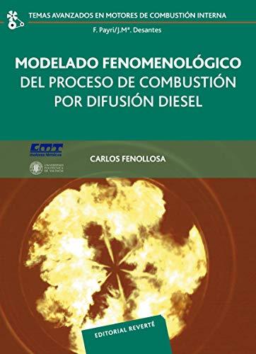 Modelado fenomenológico del proceso de combustión por difusión Diesel (Temas Avanzados en Motores de Combustión Interna nº 6)