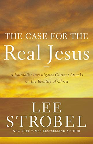Image of The Case for the Real Jesus: A Journalist Investigates Current Attacks on the Identity of Christ (Case for ... Series)