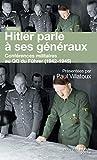 Hitler parle à ses généraux - Conférences militaires au QG du Führer (1942-1945)