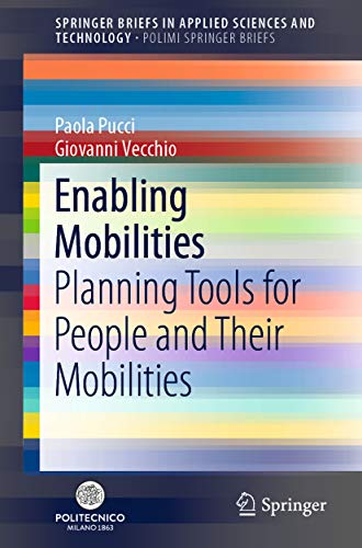 Enabling Mobilities: Planning Tools for People and Their Mobilities (SpringerBriefs in Applied Sciences and Technology) (English Edition)