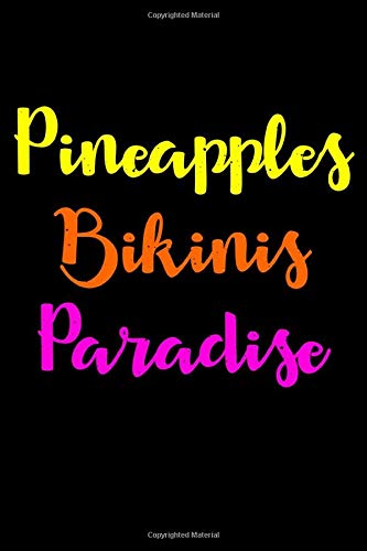 Pineapples Binikis Paradise: Funny Journal and Notebook for Girls and Women of All Ages. Lined Paper Note Book.