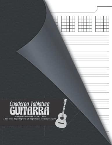 Cuaderno Tablatura Guitarra: 120 páginas - Tamaño A4 (21,6 X 27,9 cm) / 7 'Seis líneas de personal' y 6 diagramas de acordes por página. (Partitura en blanco con espacio para el título).