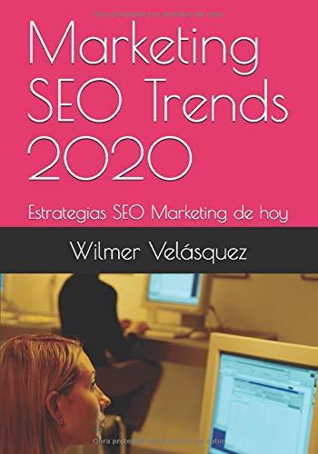 Marketing SEO Trends 2020: Estrategias SEO Marketing de hoy (Marketing de...