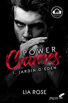 Power games : Jardin d'Eden (French Edition) by [Lia Rose]