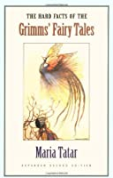 The Hard Facts of the Grimms' Fairy Tales: Expanded Second Edition by Maria Tatar(2003-05-26)