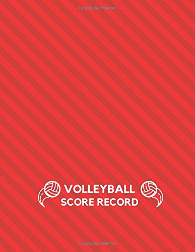 """Volleyball Score Record: Training and Record Log Book Scoring Sheet, Score Notebook Journal for Outdoor Games, Gifts for Volleyball Coaches, Players, ... 8.5""""x11"""" with 120 Pages. (Volleyball Logbook)"""
