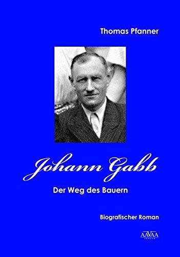 Johann Gabb - Großdruck: Der Weg des Bauern