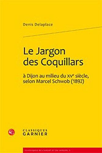 Le Jargon des Coquillars à Dijon au milieu du XVe siècle, selon Marcel Schwob (1892)