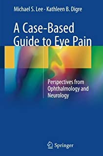 A Case-Based Guide to Eye Pain: Perspectives from Ophthalmology and Neurology