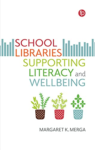School Libraries Supporting Literacy and Wellbeing (English Edition)