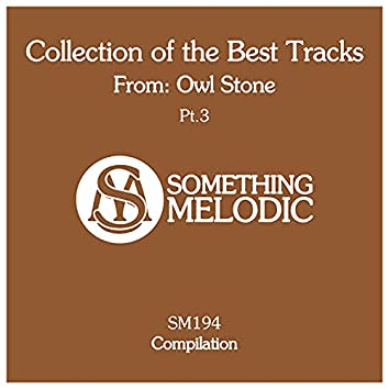 Collection of the Best Tracks From: Owl Stone, Pt. 3