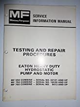Massey Ferguson Testing and Repair Procedures Service Information Manual for Eaton Heavy Duty Hydrostatic Pump and Motor used in MF 550 750 760 Combines 1448 642 M1