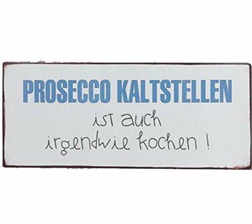 AS4HOME Blechschild - Prosecco kaltstellen ist auch irgendwie Kochen! - Vintage Wandschild