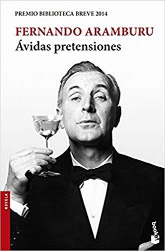 Ávidas pretensiones: Premio Biblioteca Breve 2014