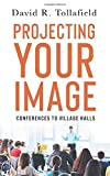 Projecting Your Image: Conferences to Village Halls (Public speaking)
