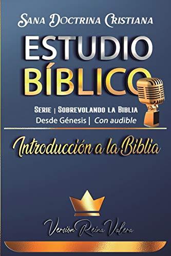 Estudio Bíblico: Sana Doctrina Cristiana: Introducción a la Biblia: Serie Sobrevolando la Biblia