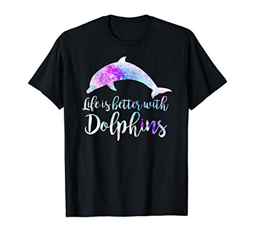 """""""Life Is Better With Dolphin"""" t-shirt"""