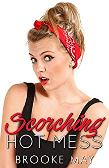 Scorching Hot Mess by [Brooke May, Dark Water Covers, Editing4 Indies]