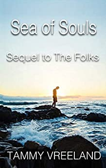 [Tammy Vreeland]のThe Sea of Souls - Sequel to The Folks (English Edition)