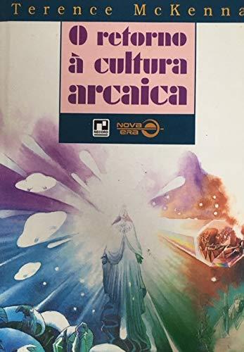 Retorno A Cultura Arcaica, O