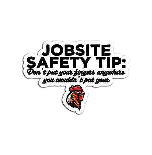 Jobsite Safety Tip Put Your Fingers Anywhere - Sticker Graphic - Auto, Wall, Laptop, Cell, Truck Sticker for Windows, Cars, Trucks