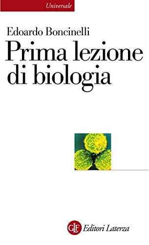Prima lezione di biologia (Universale Laterza. Prime lezioni Vol. 805)