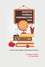 Scientific Technical Communication Skill: For BSc Semester 1 - Saurashtra University