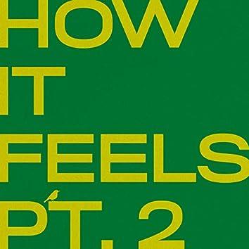How It Feels Pt. 2