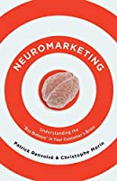 "Neuromarketing: Understanding the ""Buy Button"" in Your Customer's Brain"