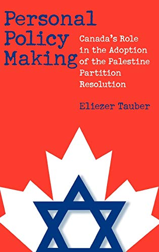 Personal Policy Making: Canada\'s Role in the Adoption of the Palestine Partition Resolution