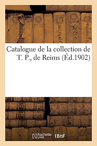 Catalogue de la collection de T. P., de Reims
