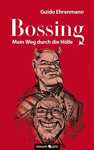 Bossing: Mein Weg durch die Hölle