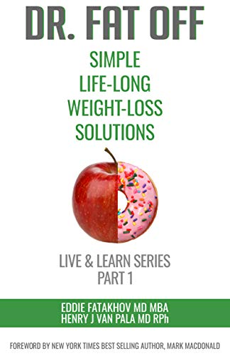 Dr. Fat Off: Simple Life-Long Weight-Loss Solutions: Live & Learn Series Part 1