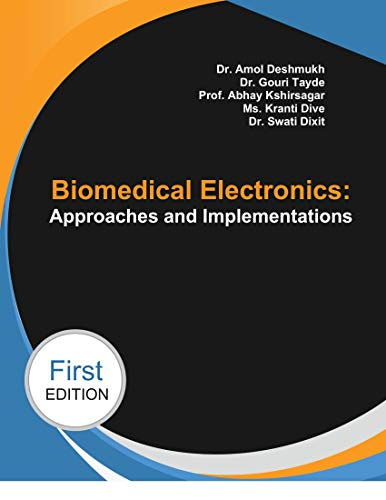 Biomedical Electronics: Approaches and Implementations (English Edition)