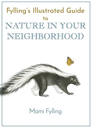 Fylling's Illustrated Guide to Nature in Your Neighborhood (Fylling's Illustrated Guides)