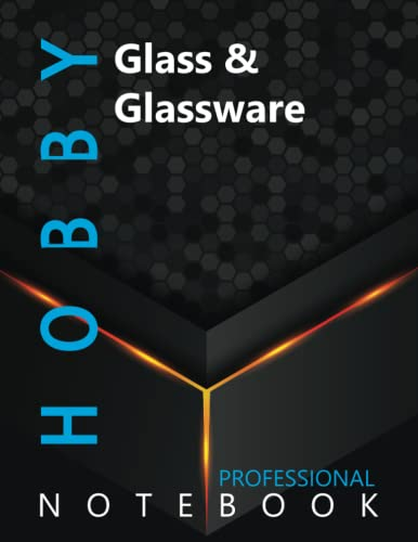 """Compare Textbook Prices for Hobby, Glass & Glassware Ruled Notebook, Professional Notebook, Writing Journal, Daily Notes, Large 8.5"""" x 11"""" size, 108 pages, Glossy cover  ISBN 9798498357997 by Pro Hobby  Cre8tive Press"""