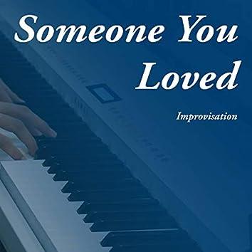 Someone You Loved (Piano Improvisation)