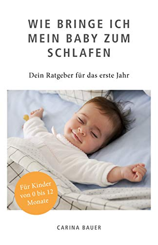 Wie bringe ich mein Baby zum Schlafen: Dein Ratgeber für das erste Jahr