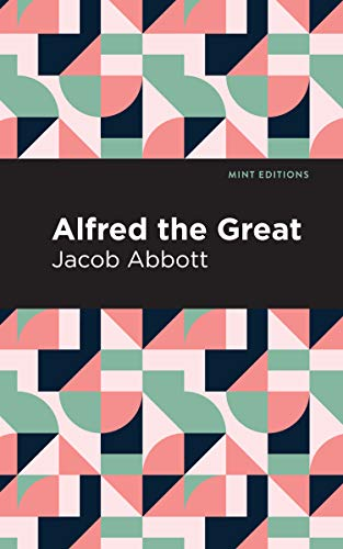 Alfred the Great (Mint Editions) (English Edition)
