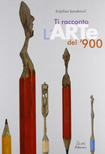 Ti racconto l'arte del '900. Ediz. illustrata