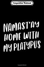 Composition Notebook: Namastay Home With My Platypus Funny Namaste Yoga Journal/Notebook Blank Lined Ruled 6x9 100 Pages