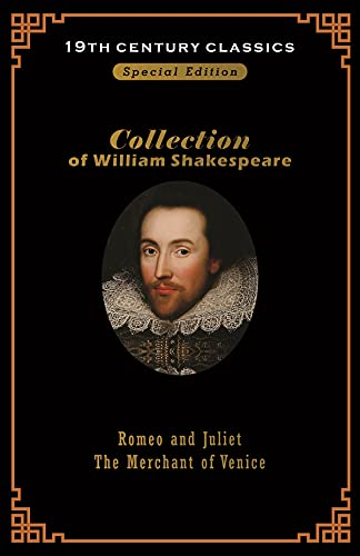William Shakespeare collection 19 century books: Romeo and Juliet & The Merchant of Venice BY William Shakespeare (English Edition)